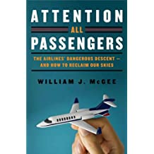 Attention All Passengers: The Truth About the Airline Industry