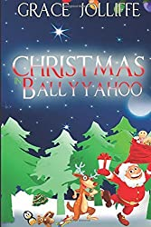 Christmas In Ballyyahoo (Another Little Book From Ballyyahoo) by Grace Jolliffe (2015-12-14)