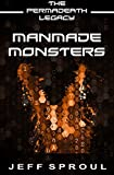 Manmade Monsters (The Permadeath Legacy)
