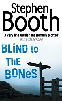Blind to the Bones (Cooper and Fry Crime Series, Book 4) (The Cooper & Fry Series) by [Booth, Stephen]