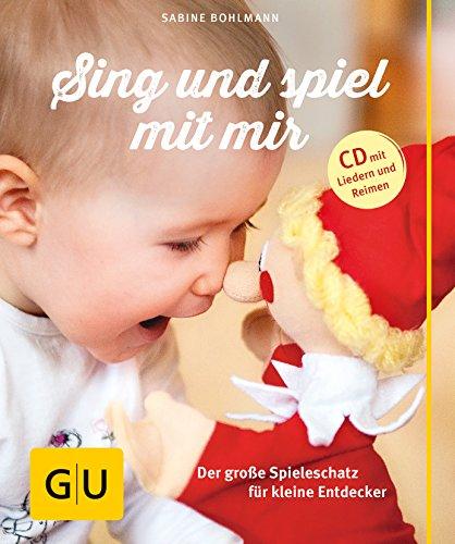 Sing und spiel mit mir (mit CD): Der große Spieleschatz für kleine Entdecker - Gesang-buch Der Cd Mit