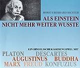 Als Einstein nicht mehr weiter wusste. 4 CDs