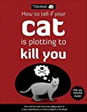 #4: How to Tell If Your Cat Is Plotting to Kill You (The Oatmeal)