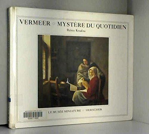 Vermeer : Mystère du quotidien