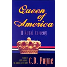 Queen of America: A Royal Comedy in Three Acts by C. D. Payne (2001-01-01)