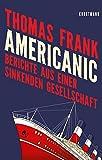 'Americanic: Berichte aus einer...' von 'Thomas Frank'