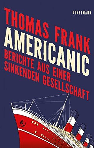 Buchseite und Rezensionen zu 'Americanic: Berichte aus einer sinkenden Gesellschaft' von Thomas Frank