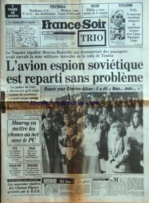 france-soir-no-12339-du-16-04-1984-l-39-avion-espion-sovietique-est-reparti-sans-probleme-mauroy-va-mettre-les-choses-au-net-avec-le-pc-ca-gaze-par-bouvard-les-nouveaux-maitres-des-champs-elysees-arrivent-par-le-rer-tele-chatrier-chez-chancel-charles-alban-dans-le-coma-depuis-sa-chute-dans-une-piscine-ses-parents-marie-marguerite-simon-osorio-et-joel-les-sports-foot-boxe-avec-elbilia-cyclisme-avec-kelly