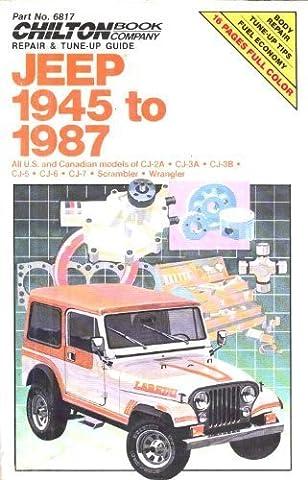 Chilton's Repair & Tune-Up Guide Jeep 1945 to 1987: All U.S. and Canadian Models of Cj-2A, Cj-3A, Cj-3B, Cj-5, Cj-6, Cj-7, Scrambler, Wrangler (Chilton's Repair Manual (Model Specific)) by Chilton Automotive Books (1986) Paperback