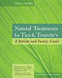 Natural Treatments for Tics and Tourette's: A Patient and Family Guide