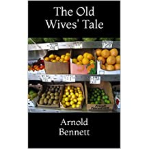 The Old Wives' Tale: A Trilogy