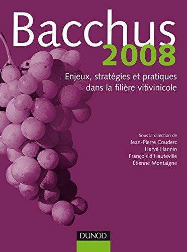 Bacchus 2008 - Enjeux, stratégies et pratiques dans la filière vitivinicole