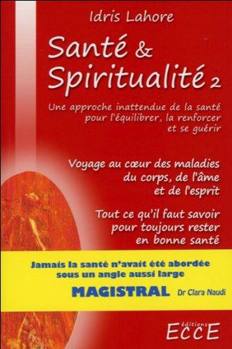 Santé & Spiritualité T2 par Idris Lahore