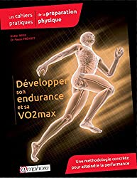 Les cahiers pratiques de la préparation physique -Développer son endurance et sa VO2max