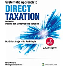 Systematic Approach to Direct Taxation: Containing Income Tax and International Taxation