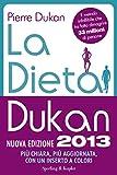 La dieta Dukan (Nuova Edizione 2013) (I grilli)