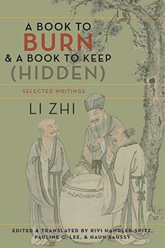 A Book to Burn and a Book to Keep (Hidden): Selected Writings (Translations from the Asian Classics)