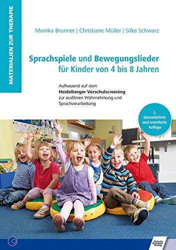 Sprachspiele und Bewegungslieder für Kinder von 4 bis 8 Jahren: Aufbauend auf dem Heidelberger...