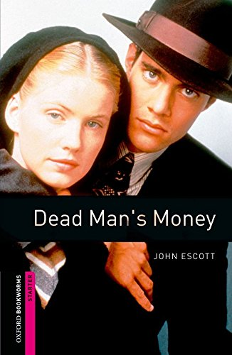 Dead Man's Money: Starter: 250-word Vocabulary par John Escott