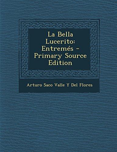 La Bella Lucerito: Entremes - Primary Source Edition