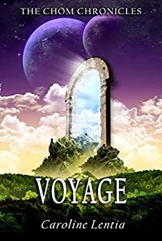 Voyage (The Chom Chronicles Book 2) (English Edition) di [Lentia, Caroline]