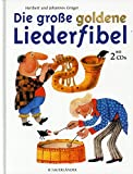 DIE GROSSE GOLDENE LIEDERFIBEL - arrangiert für Liederbuch - mit 2 CD´s [Noten / Sheetmusic] Komponist: GRUEGER HERIBERT + JOHANNES