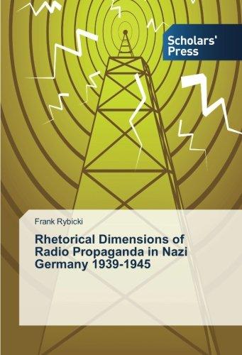 Rhetorical Dimensions of Radio Propaganda in Nazi Germany 1939-1945