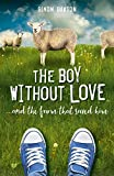 The Boy Without Love . . . and the Farm That Saved Him