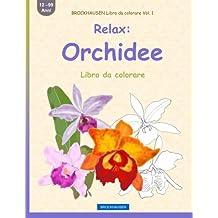 BROCKHAUSEN Libro da colorare Vol. 1 - Relax: Orchidee: Libro da colorare