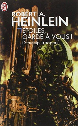 Etoiles, garde à vous ! (Starship Troopers) par Robert A. Heinlein