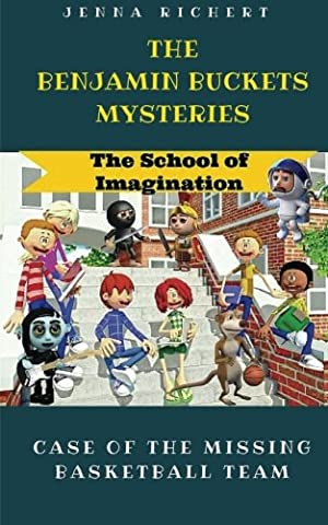 The Benjamin Buckets Mysteries: and the Case of the Missing