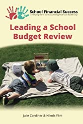 Leading a School Budget Review: Volume 2 (School Financial Success Guides)