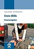 Praxisratgeber Erste Hilfe - Hauke Schröder