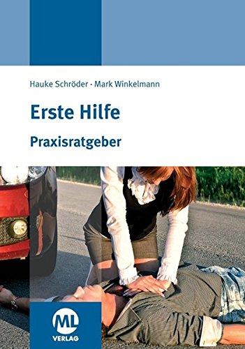 Praxisratgeber Erste Hilfe