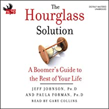 The Hourglass Solution: A Boomer's Guide to the Rest of Your Life