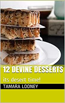 12 devine desserts: its desert time! (devine deserts) (English Edition) par [looney, tamara]
