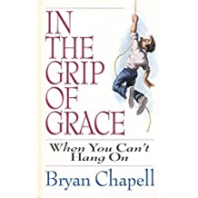 In the Grip of Grace: When You Can't Hang on : the Promises of Romans 8