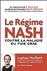 Le régime NASH contre la maladie du foie gras par Houlbert