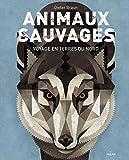 Animaux sauvages : Voyage en terres du nord