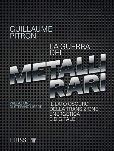 La guerra dei metalli rari: Il lato oscuro