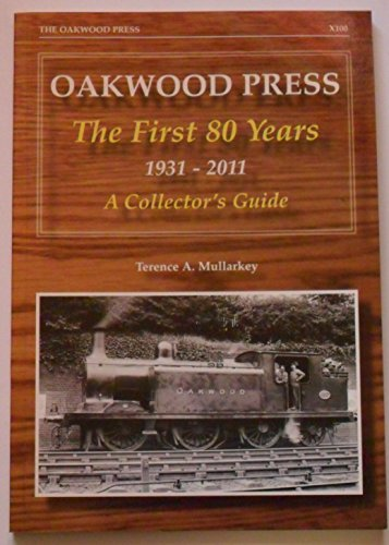 Oakwood Press - the First 80 Years 1931-2011: A Collector's Guide (X Series)