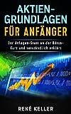 Aktien-Grundlagen für Anfänger: Der Anlagen-Start an der Börse - Kurz und verständlich erklärt