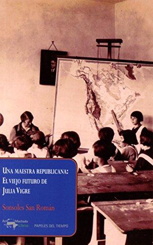Una Maestra Republicana (Papeles del tiempo) por Sonsoles San Román