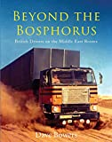 Beyond the Bosphorus: British Drivers on the Middle-East Routes