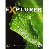 Explorer. Con documenti e schede di lavoro. Con espansione online. Per la Scuola media: 1