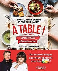A table ! Mangez sain, dépensez moins par Yves Camdeborde
