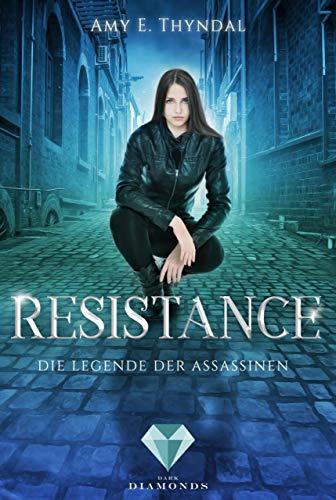 Resistance (Die Legende der Assassinen 2) von [Thyndal, Amy Erin]