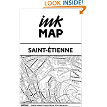 Saint-Étienne Inkmap - maps for eReaders, sightseeing, museums, going out, hotels (English)