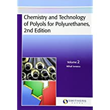 Chemistry and Technology of Polyols for Polyurethanes, 2nd Edition, Volume 2