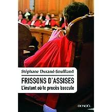 Frissons d'assises: L'instant où le procès bascule
